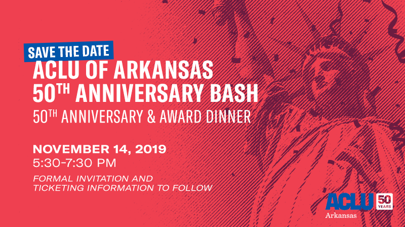 ACLU of Arkansas 50th Anniversary Bash: November 14, 2019 5:30 to 7:30pm