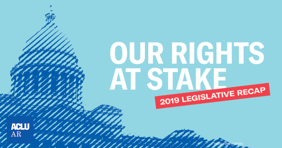 Our Rights at Stake: 2019 Legislative Recap
