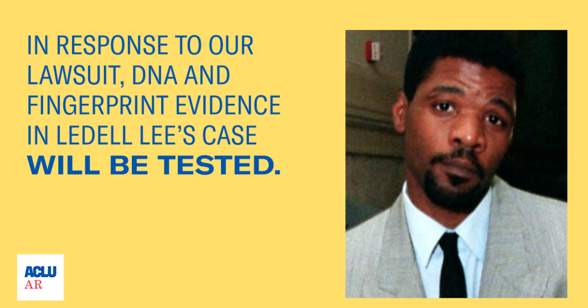In response to our lawsuit, DNA and fingerprint evidence in Ledell Lee's case, WILL BE TESTED