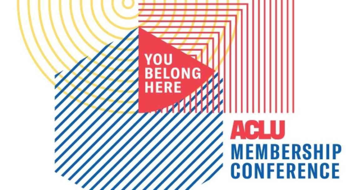 You Belong Here: ACLU Membership Conference