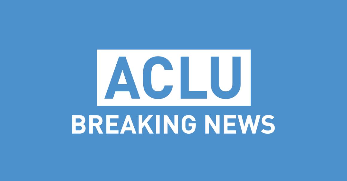 ACLU Breaking News